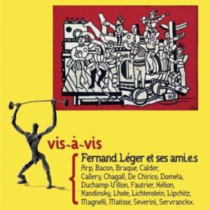 Vis-à-vis. Fernand Léger et ses ami.e.s