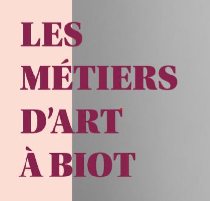Exposition virtuelle : Les Métiers d'Art à Biot